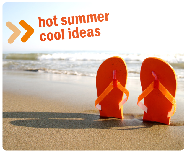 hot summer - cool ideas
